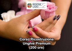 Corso Ricostruzione Unghie Artificiali (200 ore) - Aut. Regione Lazio - Versione Premium