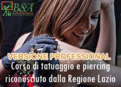 Corso Tatuaggio e Piercing (90 ore) - Aut. Regione Lazio - Versione Professional